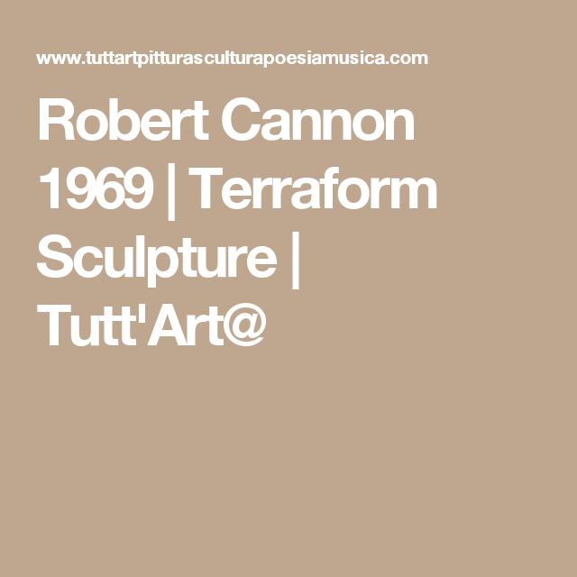 Robert Cannon 1969 | Terraform Sculpture | Tutt'Art@