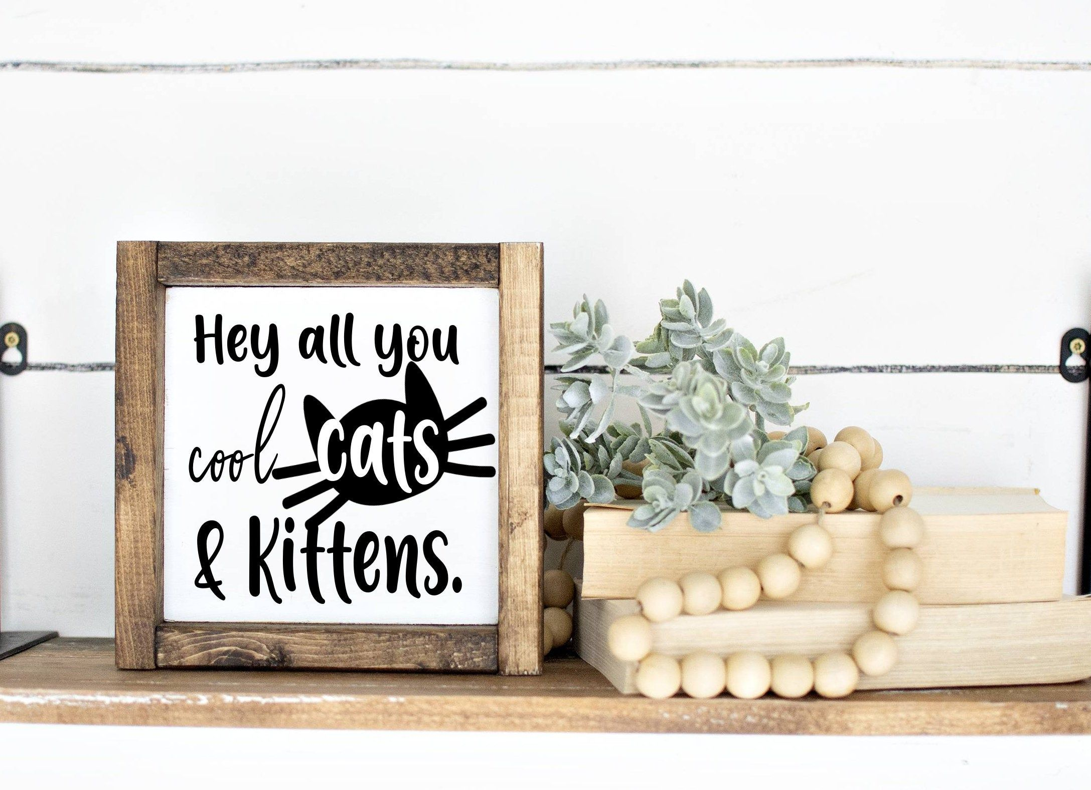 Hey All You Cool Cats And Kittens Tiger King Funny Sign Carole Baskin Wood Sign Funny Farmhouse Sign Cat Sign Funny Wood Sign Funny Wood Signs Family Wood Signs Cat Signs