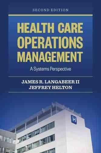 Health Care Operations Management: A Systems Perspective