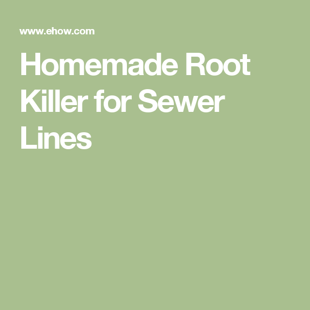 Homemade Root Killer For Sewer Lines Home Repair