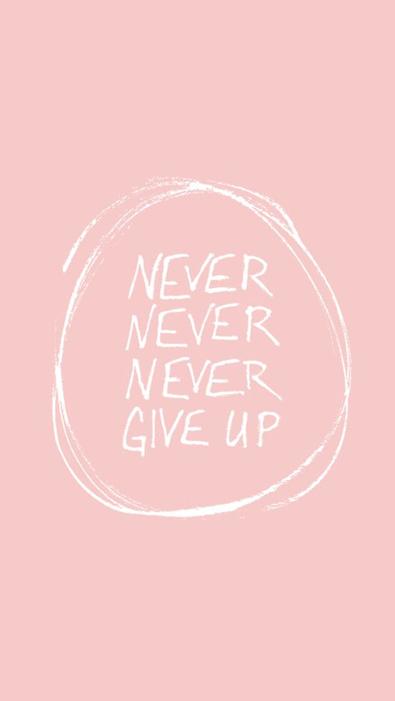 Never never never give up iPhone wallpaper
