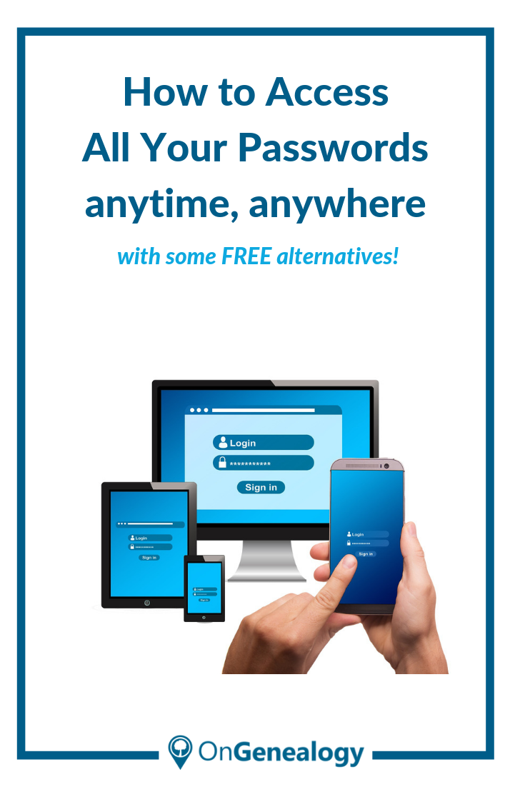 How to Access All Your Passwordsanytime, anywhere
