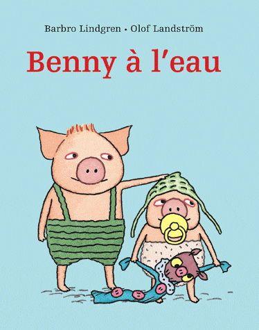 BARBRO LINDGREN - Benny à l'eau - Illustrated books - BOOKS - Renaud-Bray