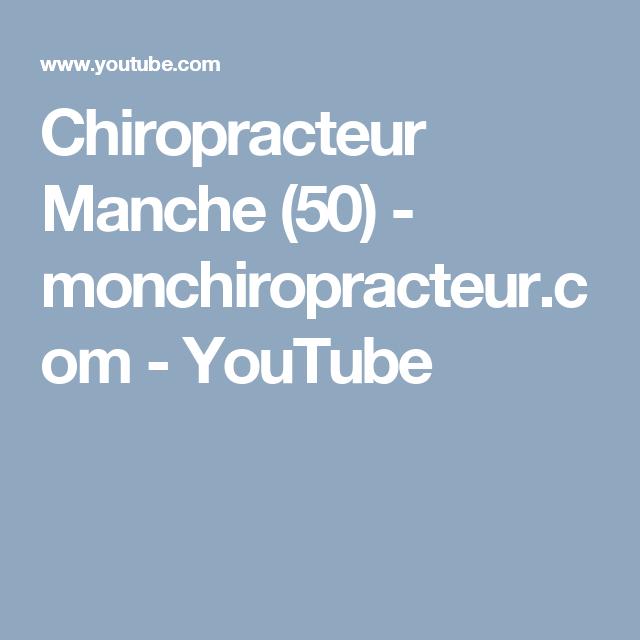 Chiropracteur Manche (50)  - monchiropracteur.com - YouTube