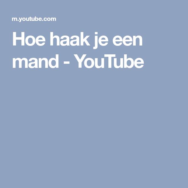 Hoe Haak Je Een Mand Youtube Projecten Om Te Proberen