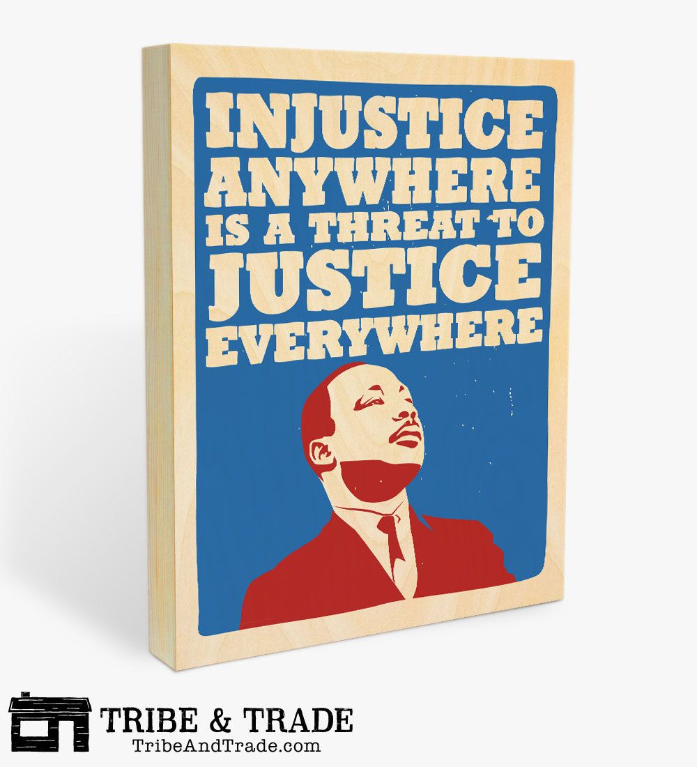 Injustice Anywhere Is A Threat To Justice Everywhere Wood Wall Art Print Martin Luther King Jr Martin Luther King Jr King Jr Martin Luther King Jr Quotes