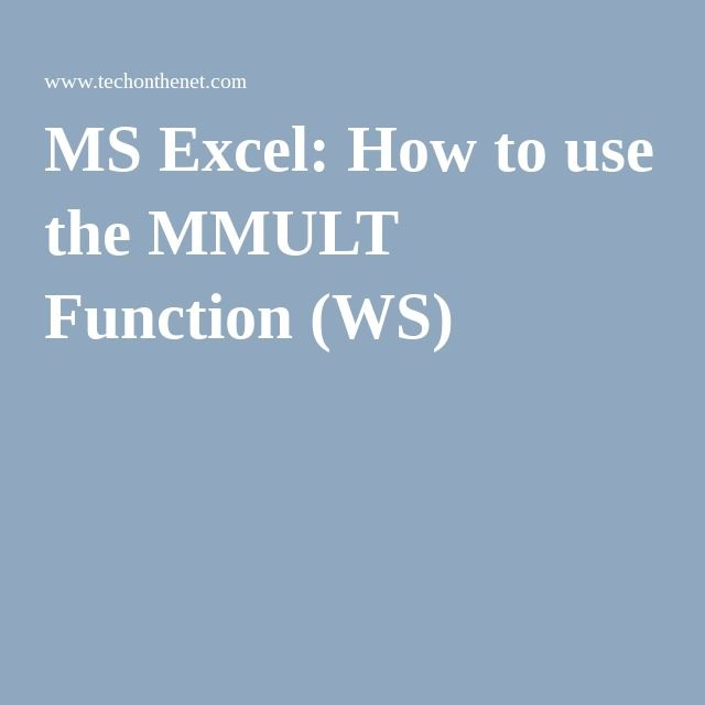 MS Excel How to use the MMULT Function (WS) Excell Pinterest