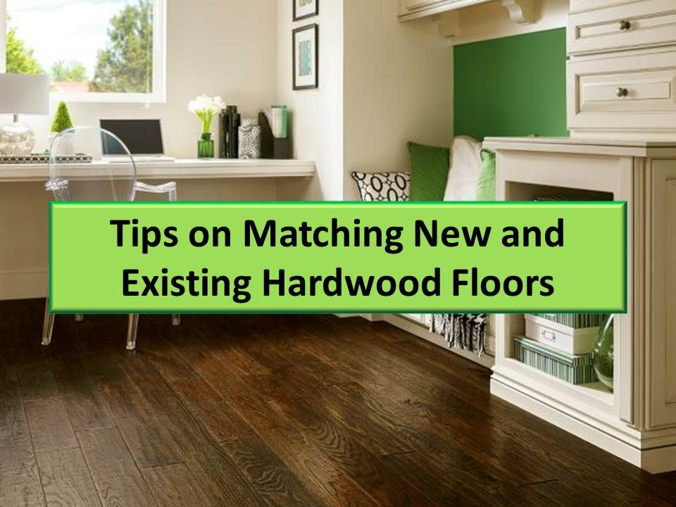 How Can You Match New And With Existing Hardwood This