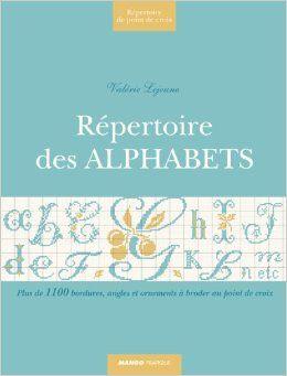 Repertoire Des Alphabets Plus De 5200 Minuscules Majuscules Et Chiffres Maries A Broder Au Point De Croix 9782812500442 Amazon Com Cross Stitch Books Map