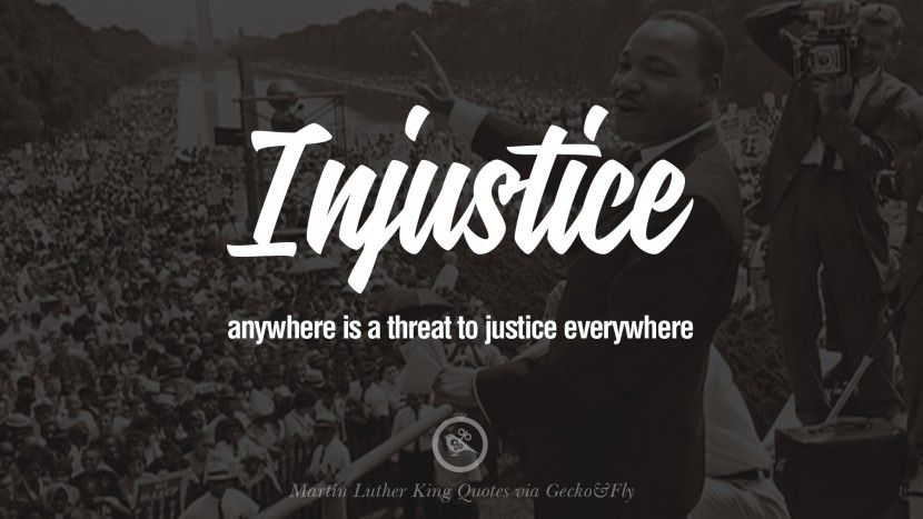 injustice anywhere is a threat to justice everywhere powerful  injustice anywhere is a threat to justice everywhere 30 powerful martin luther king jr quotes