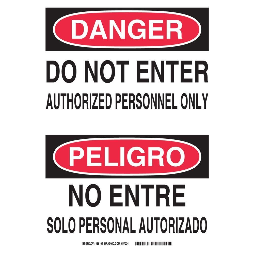 Brady 14 In X 10 In Plastic Danger Do Not Enter Authorized Personnel Only English Spanish Osha Sign Red On White Authorized Personnel Only Sign Materials Plastic Signs