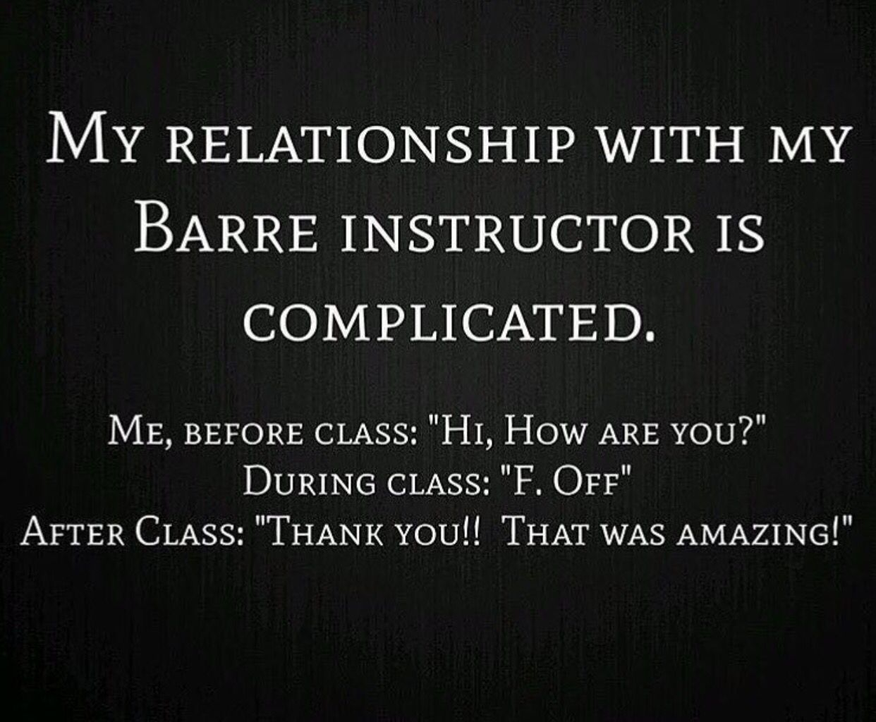 Relationships Be Like Barre Workout Quotes Barre Instructor Barre Classes