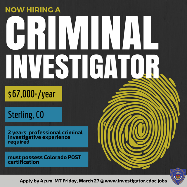 NOW HIRING a Criminal Investigator II in Sterling, CO Salary: $67 ...