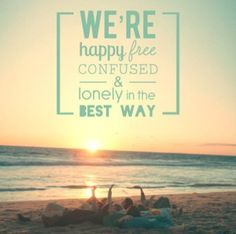 we are happy free confused and lonely at the same time - Google Search