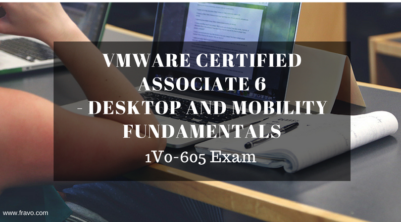 Vmwarecertifiedassociate6 Desktop And Mobility Fundamentals Is