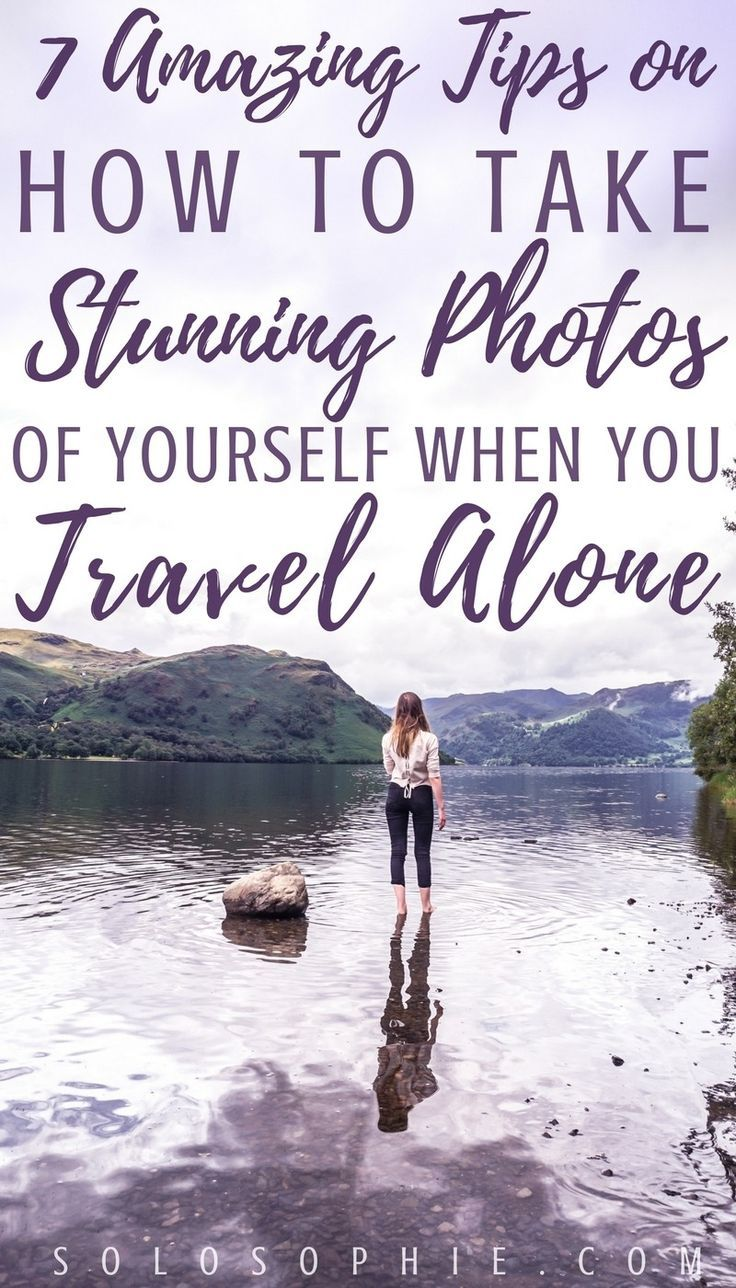 7 amazingly useful tips on how to take photos of yourself when you travel solo: tips, tricks and photography advice for solo travellers!
