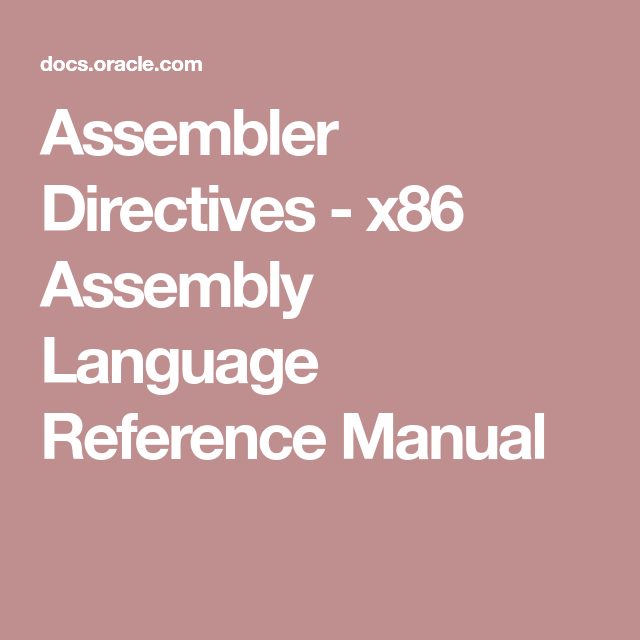 Assembler Directives - x86 Assembly Language Reference
