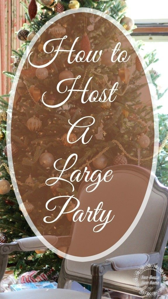 How To Host A Large Family Party New House New Home Family Christmas Party Christmas Dinner Party Party Organization