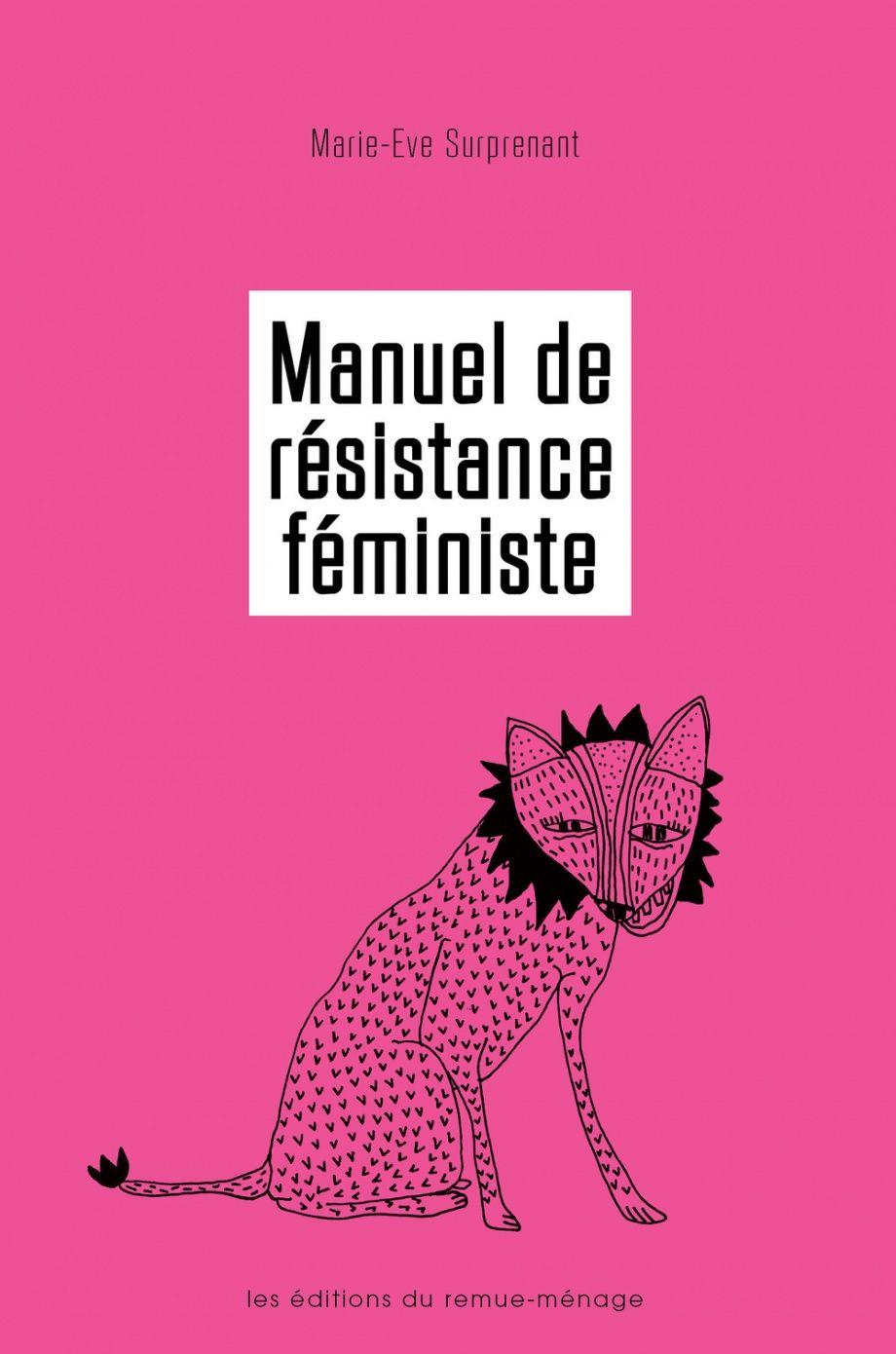 Manuel De Resistance Feministe Pour Mettre Fin Aux Inegalites Persistantes Et Contrer L Antifeminisme Marie Eve Surp Book Worth Reading Books Movie Posters
