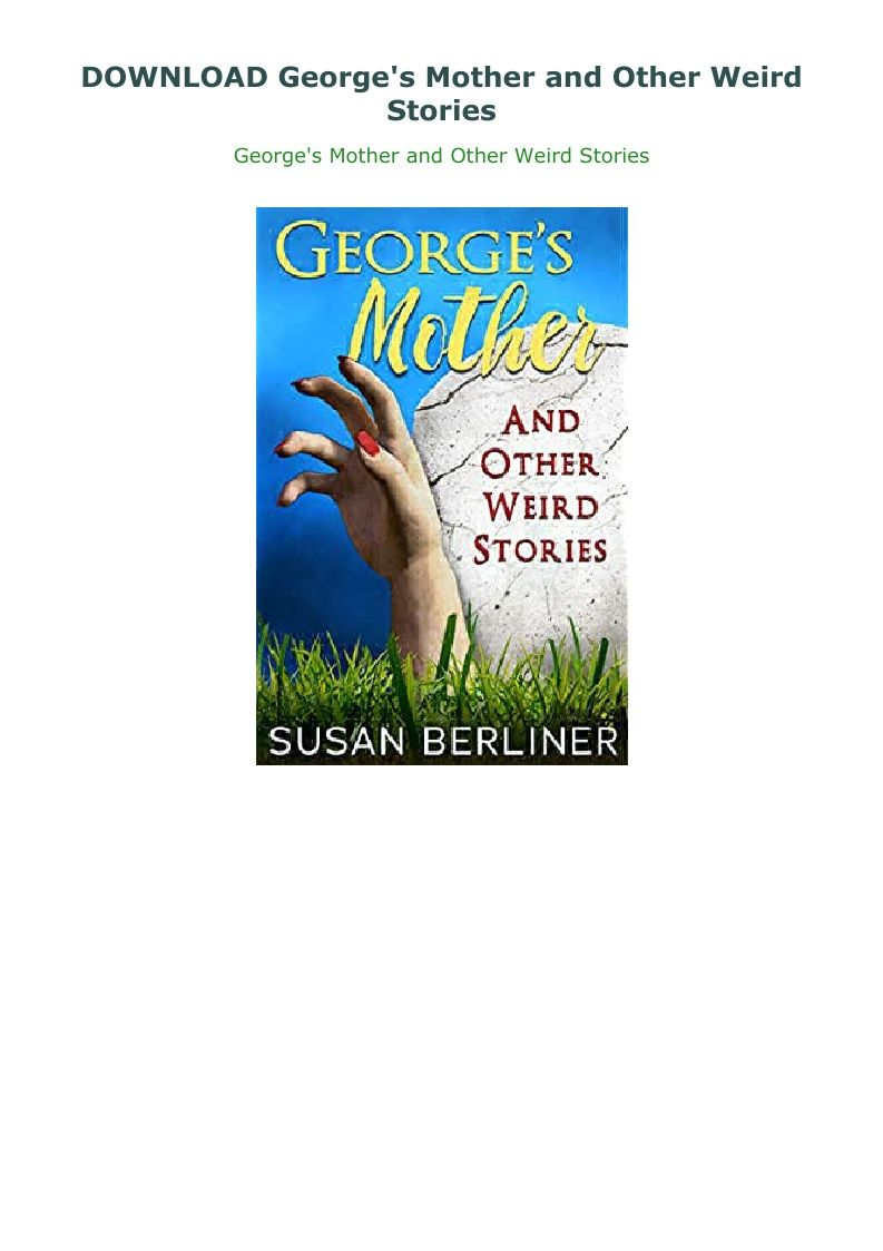Download George S Mother And Other Weird Stories In 2020 Weird Stories Georges Weird