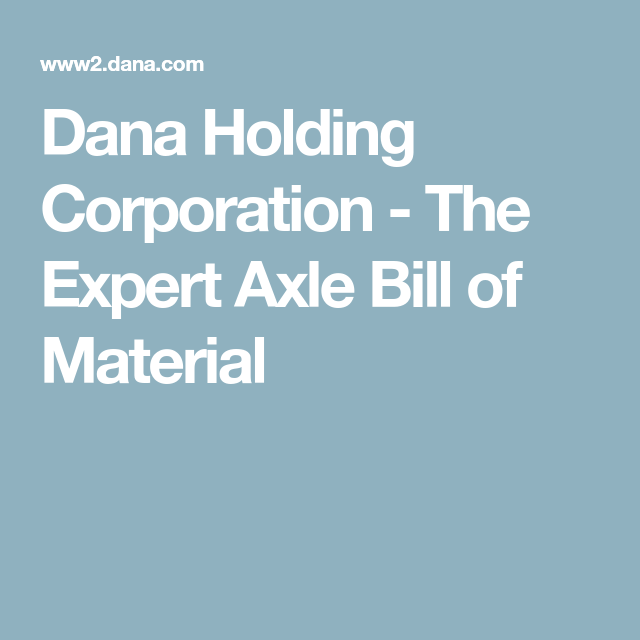 Dana Holding Corporation  The Expert Axle Bill Of Material  Sas