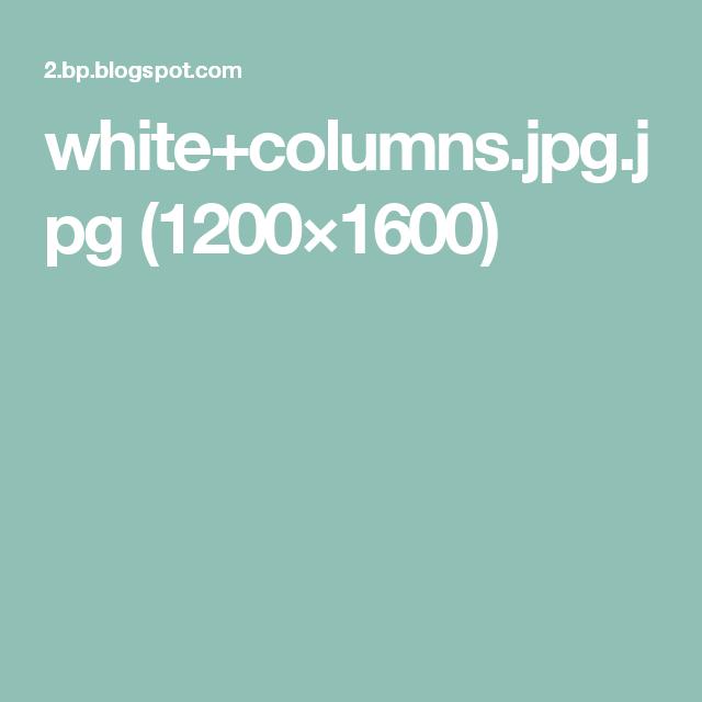 white+columns.jpg.jpg (1200×1600)