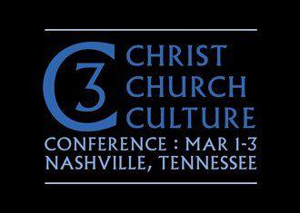 2012 March 1 3 C3 Christ Church Culture Nashville Tn Culture Christ Conference