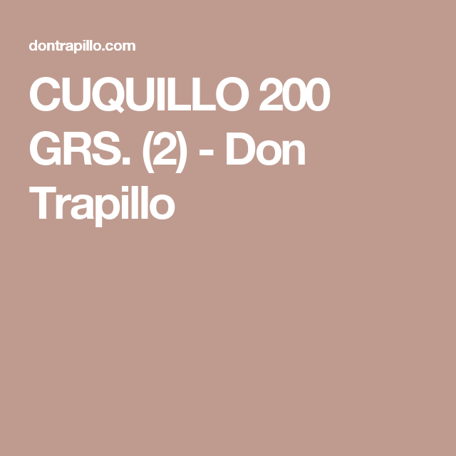 CUQUILLO 200 GRS. (2) - Don Trapillo