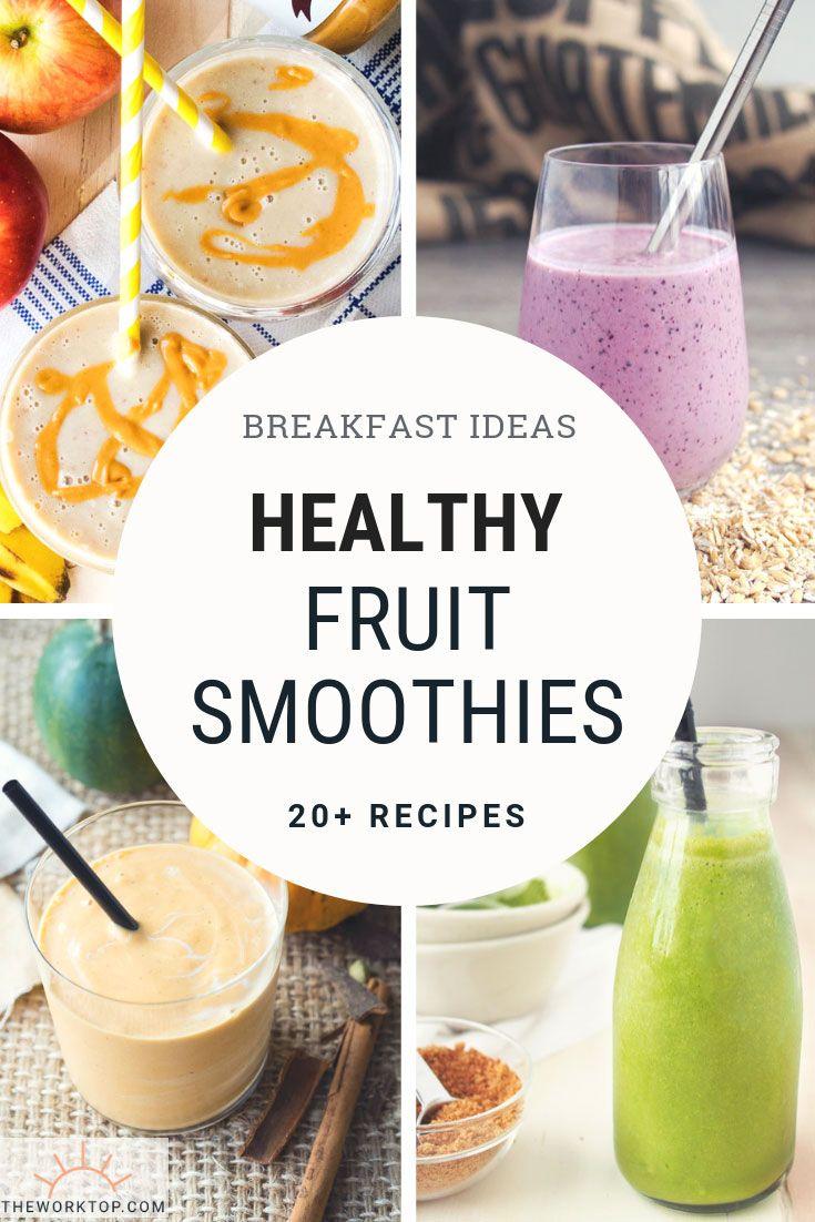 20+ Healthy Fruit Smoothie Recipes | Breakfast Ideas | The Worktop