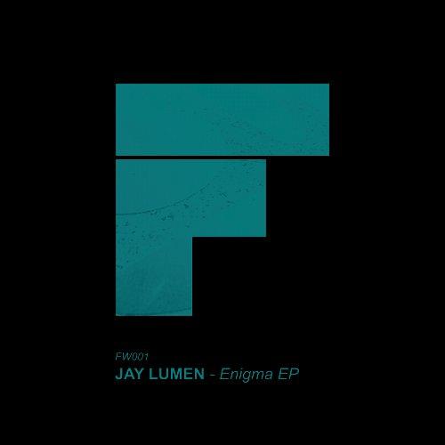 Jay Lumen - Enigma EP [FW001] - http://www.electrobuzz.fm/2015/11/11/jay-lumen-enigma-ep-fw001/