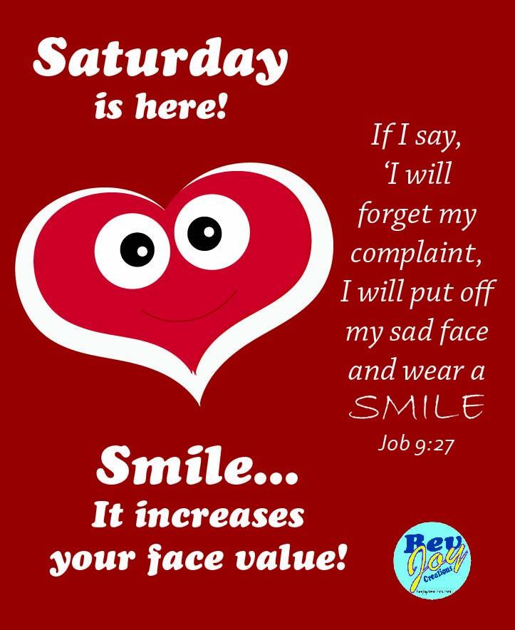 Saturday Is Here Smile Bevjoy Creations Bible Reading Plan Cool Words Saturday Greetings