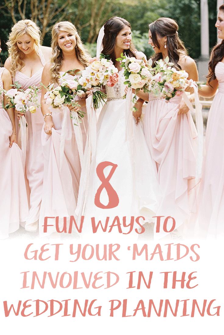 Fun ways to get your bridesmaids involved weddings wedding