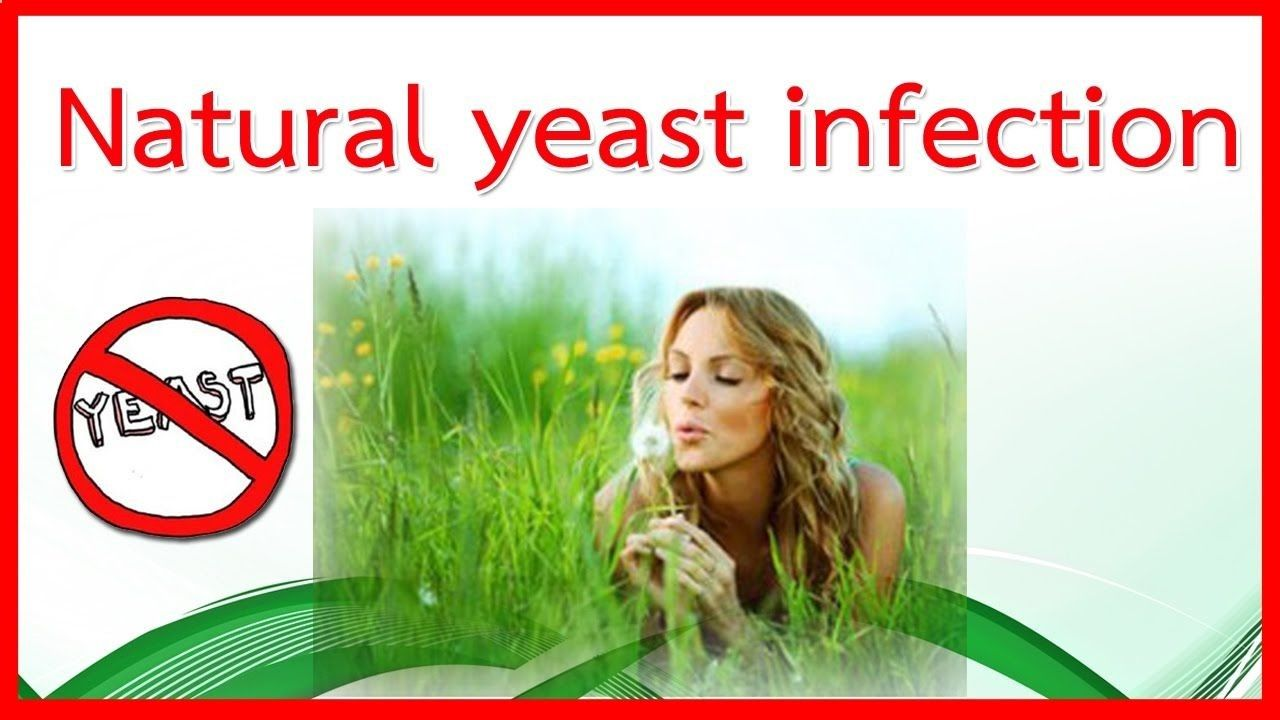What causes yeast infections and natural yeast infection treatment