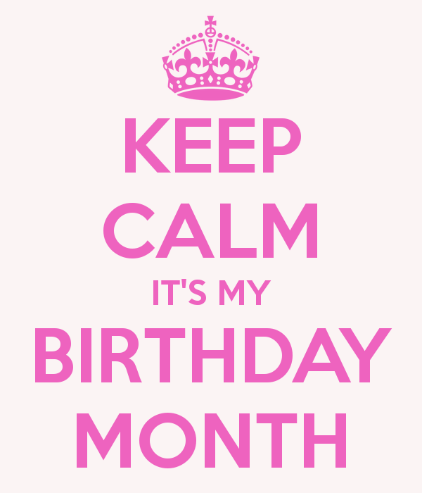b8a4d6bbe KEEP CALM IT'S MY BIRTHDAY MONTH   Wallpaper backgrounds   Its my ...