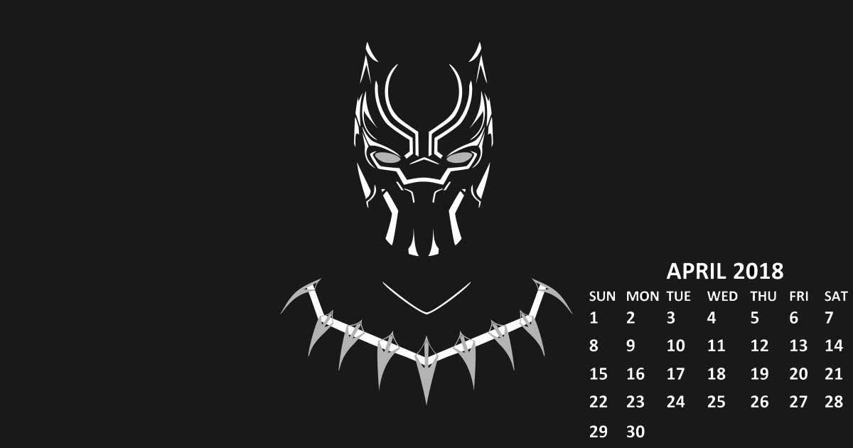 Black Panther 2018 April Calendar