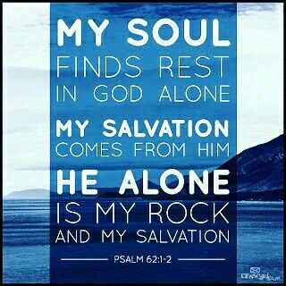"▻""MY SOUL FINDS REST IN GOD"": 🍃Psalm 62:5-8 - ESV🍃 🔸For God alone, O my  soul, wait in silence, for my hope is… 