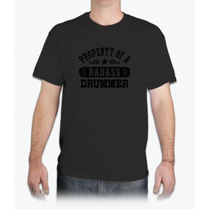 Property Of A Badass Drummer Shirt - Mens T-Shirt