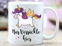 """Keramik Tasse Einhorn """"Nur Verrückte hier"""" Geschenkidee für Franzi oder Kristin"""