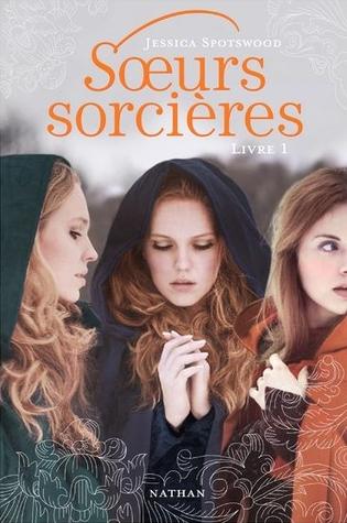 Soeurs Sorcières by Jessica Spotswood Goodreads