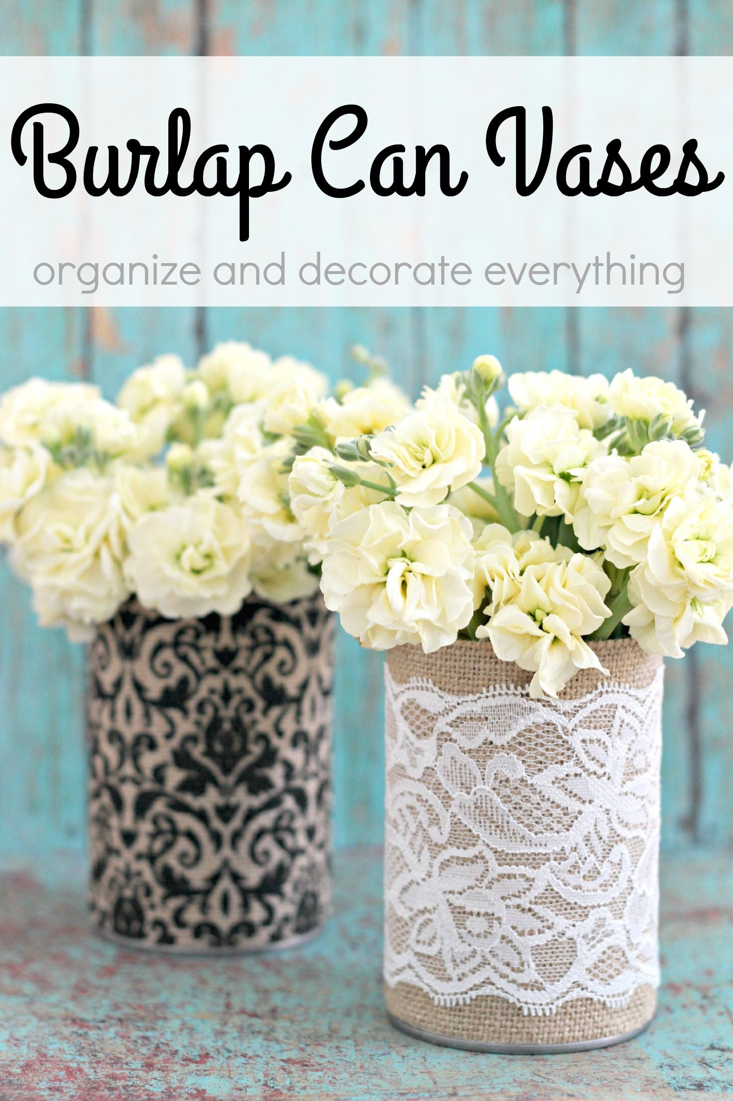 Burlap Can Vases Craft Ideas Pinterest Burlap Crafts And Diy