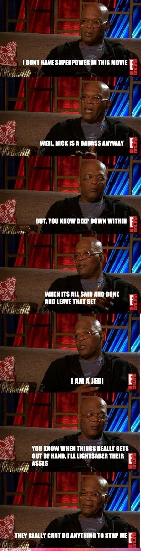 Nick Fury is a Jedi. Damn straight.