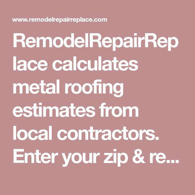 Best Remodelrepairreplace Calculates Metal Roofing Estimates 640 x 480