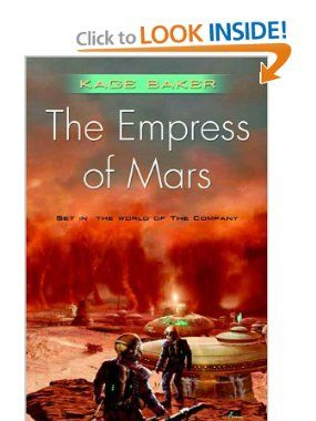 The Empress of Mars (Company): Kage Baker: 9780765325518: Amazon.com: Books