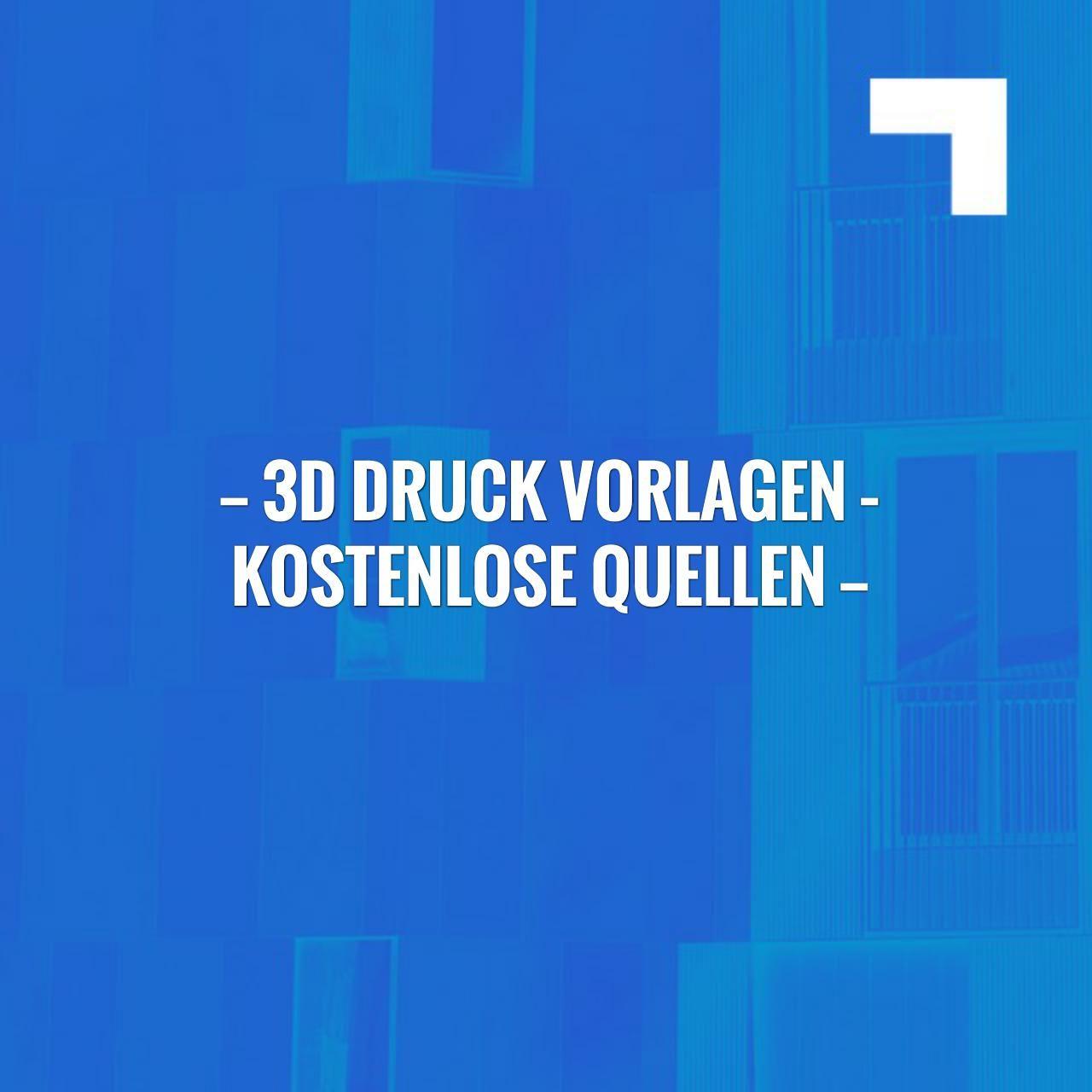 3d Druckvorlagen Kostenlose Quellen In 2020 3d Drucker Vorlagen 3d Druck 3d Drucker