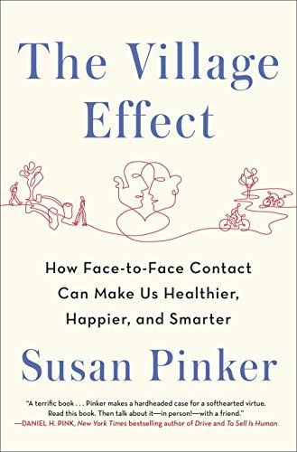 The Village Effect: How Face-to-Face Contact Can Make Us Healthier, Happier, and Smarter, http://www.amazon.com/dp/B00IQROB7W/ref=cm_sw_r_pi_awdm_JVLeub0SMGP4D