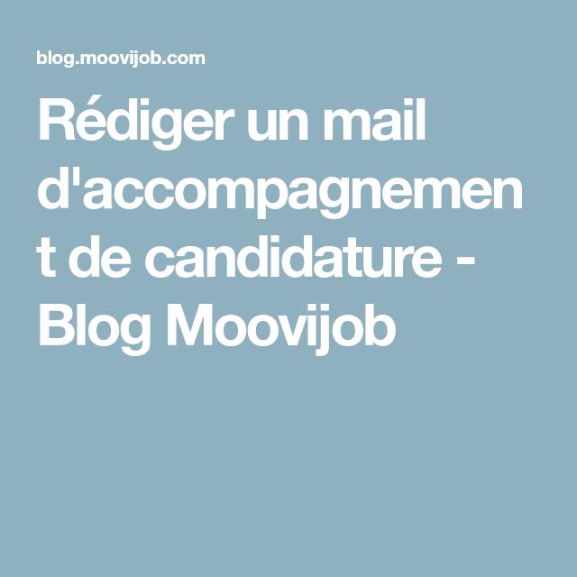 Rediger Un Mail D Accompagnement De Candidature Blog Moovijob Blog Marche Du Travail Conseil