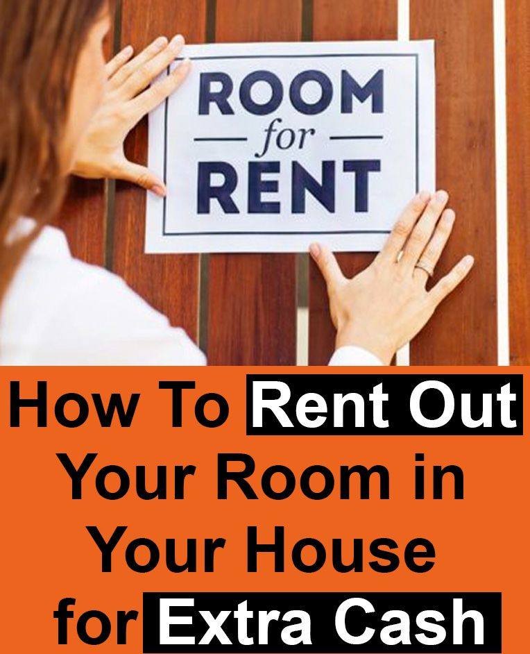 How To Rent Out Your Room In Your House For Extra Cash In 2020