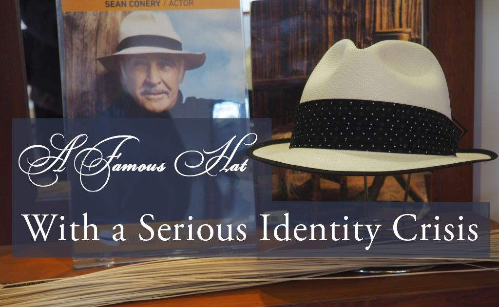 A Famous Hat With A Serious Identity Crisis Famous Panama Hat Seriously