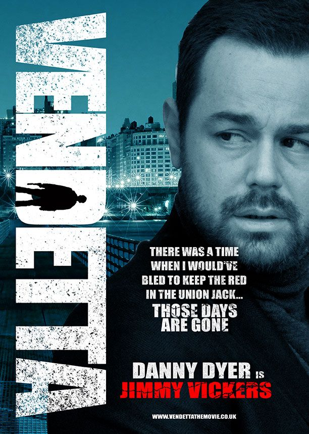 Danny Dyer Is Jimmy Vickers Vendetta Is Available Now On