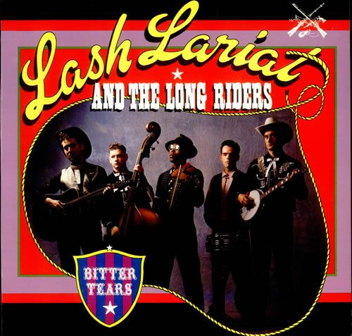 Lash Lariat And The Long Riders Bitter Tears Ep